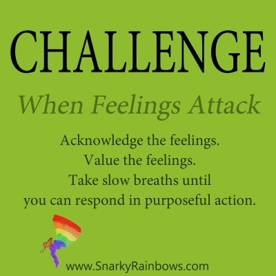 daily challenge - when feelings attack