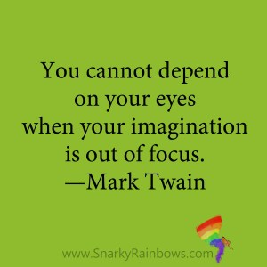 quote - mark twain - imagination out of focus