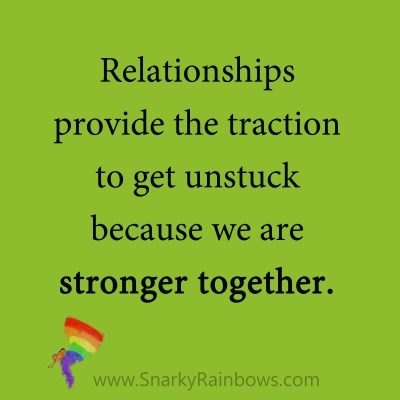 quote - relationships provide traction