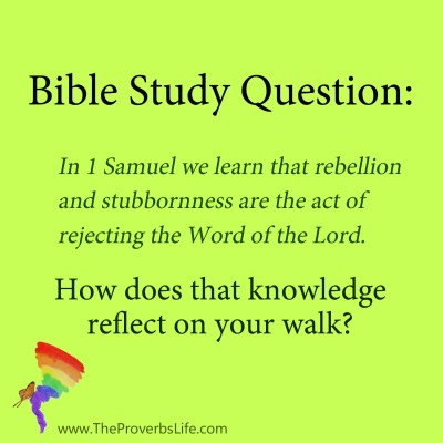 Bible Study Question - rebellion and stubbornness