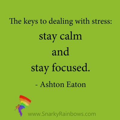 quote - asthon eaton - stay calm and focused