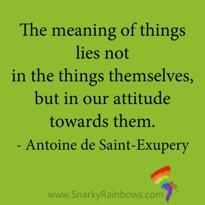 quote antoine de saint exupery attitude towards things