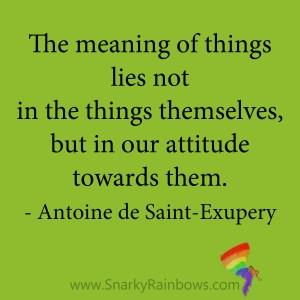 quote - antoine de saint exupery - attitude towards things