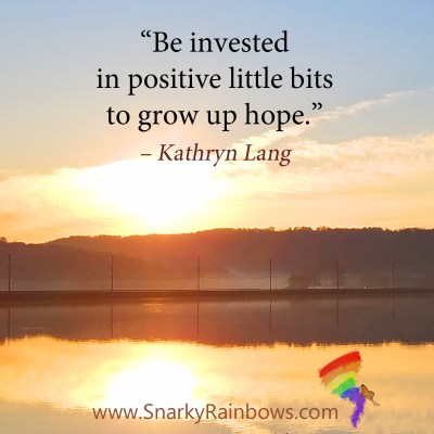 #Quoteoftheday - invested in positive little bits