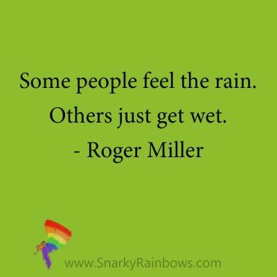 quote - roger miller - feel the rain