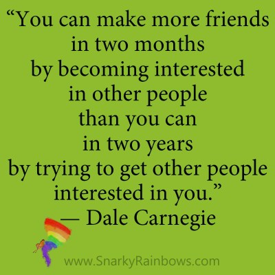 quote - dale carnegie - more friends