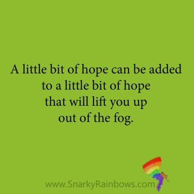quote - lift you up out of the fog