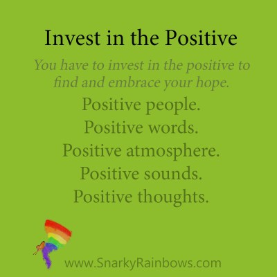 invest in the positive