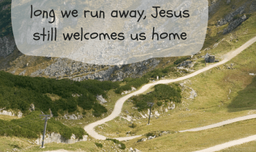 Jesus Loves Us, Even When We Run Away