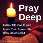 Pray Deep: Ignite Your Prayer Life