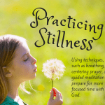 Stillness with God Takes Practice and Focus