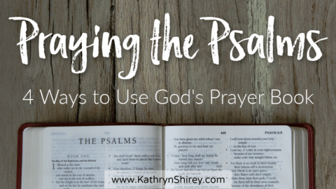 Praying Psalms: 4 Ways to Use God's Prayer Book