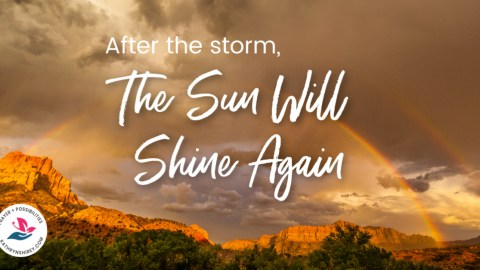 No storm lasts forever. After the storm the sun will shine again. Trust God in the storms of your life and have hope in the rainbow.
