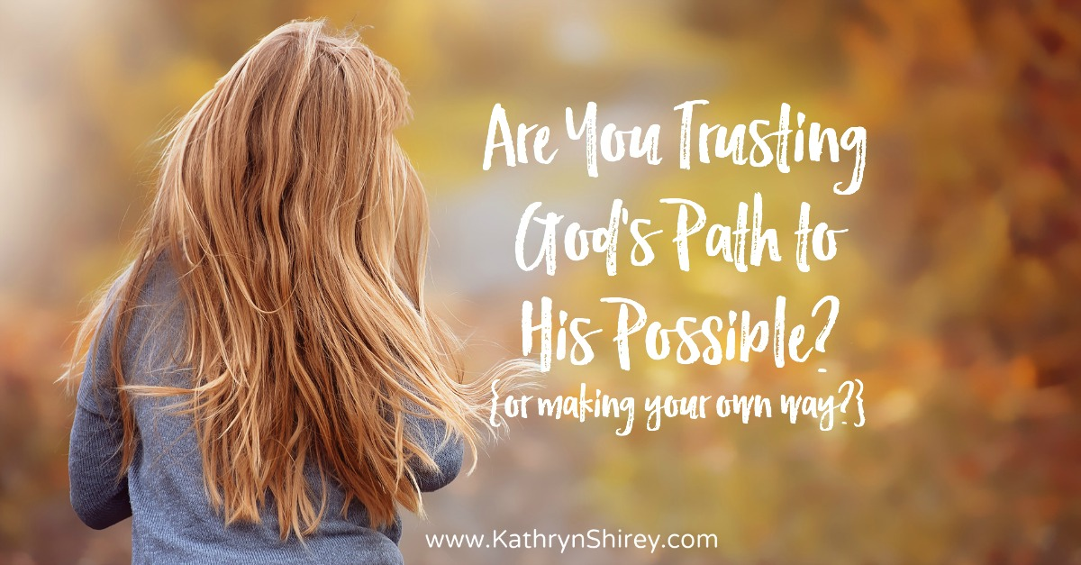 trust God's path to His possible