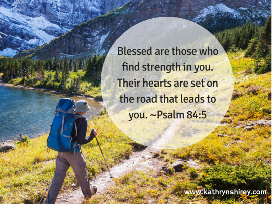Blessed are those who find strength in you.