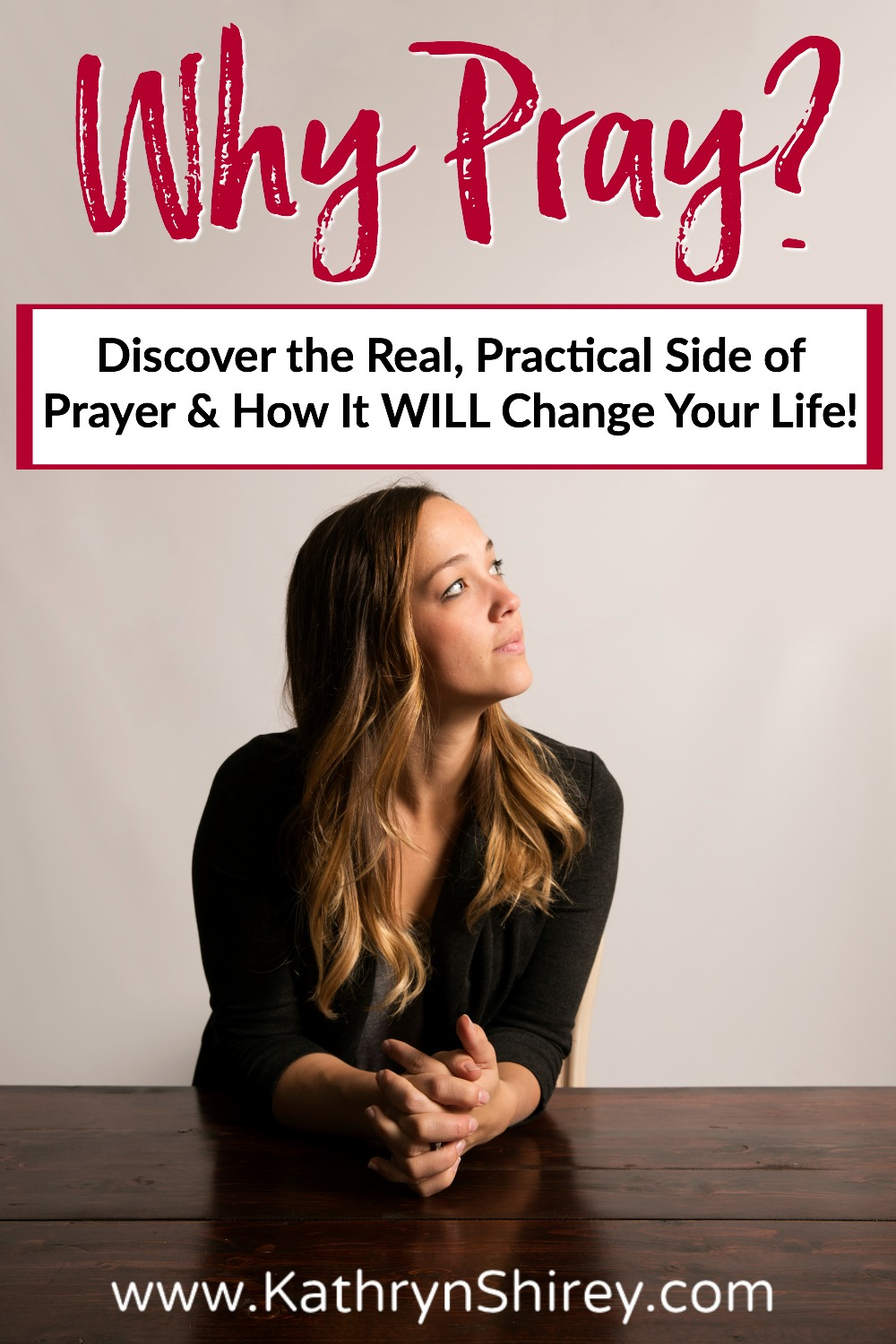 Why pray? What good does prayer do anyway? Come explore the practical side of prayer and open your heart to real ways it can change your life.  #Prayer #WhyPray