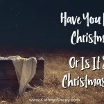 Have You Found Christmas – Or Is It Still Christmas Eve?