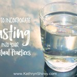 How To Incorporate Fasting Into Your Spiritual Life