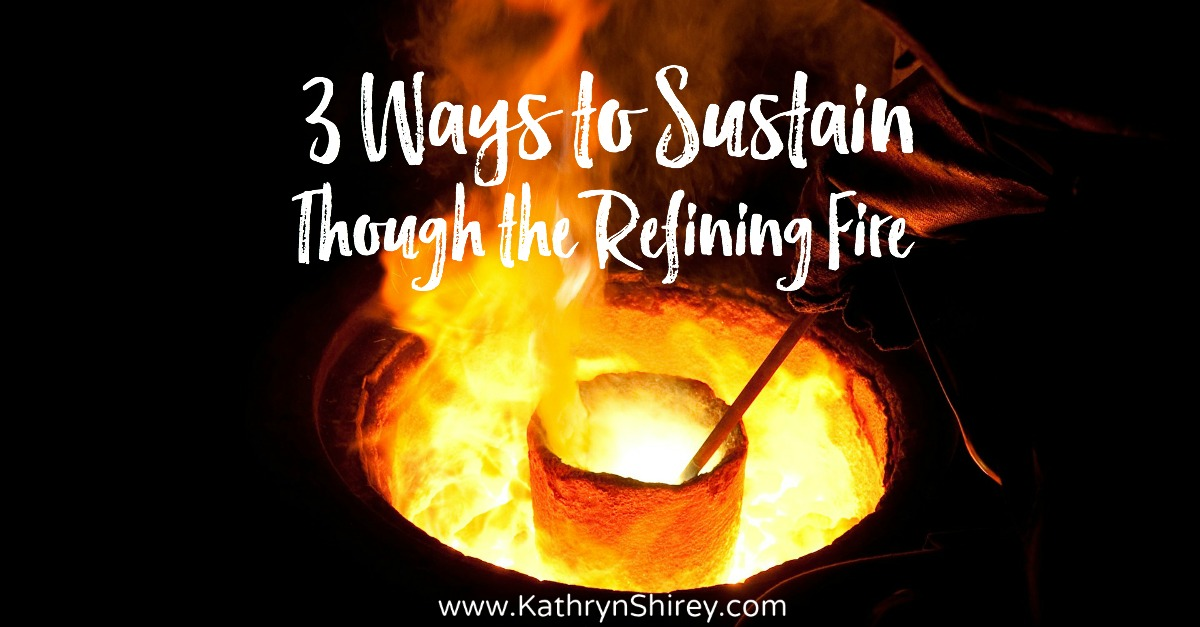 sustain through the refining fire