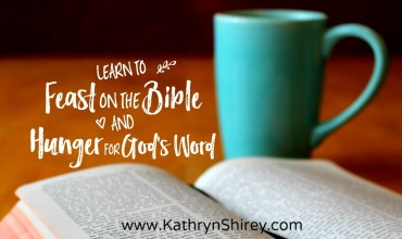 Learn to Feast on the Bible and Hunger for God's Word