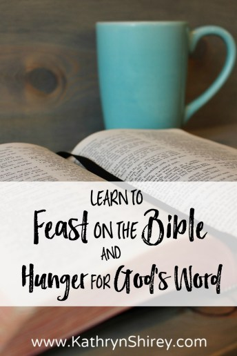 Do you hunger for God's Word? Thirst for the Bible? Take these four steps to dive in and feast on the life-giving, essential goodness the Bible has to offer.