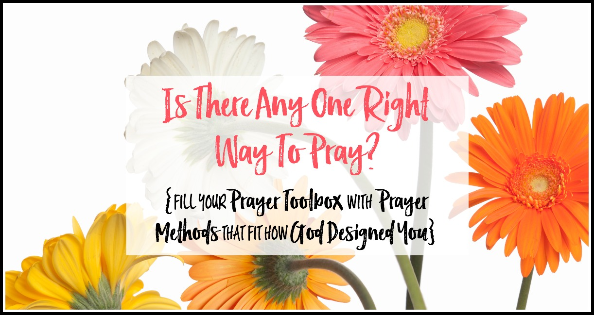 Is there any one right way to pray? Explore 50+ prayer methods and ideas in The Prayer Toolbox to find what fits with how God designed you to pray.