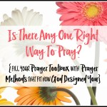 Is There Any One Right Way To Pray?