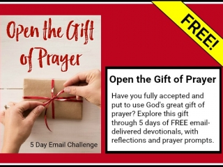 Open the Gift of Prayer | 5-Day Email Prayer Challenge
