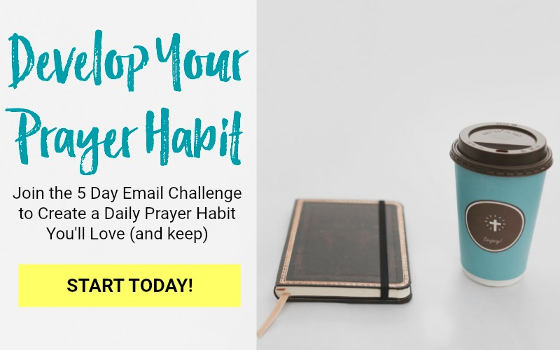 Develop a Prayer Habit that Lasts