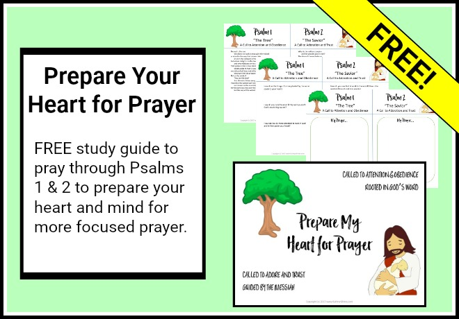 FREE Study Guide for Praying Psalms 1 & 2 to Prepare Your Heart for Prayer