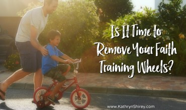 Is It Time to Remove Your Faith Training Wheels?