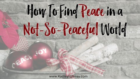 How To Find Peace in a Not-So-Peaceful World