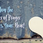 How The Power of Prayer Changes Your Heart [VIDEO]