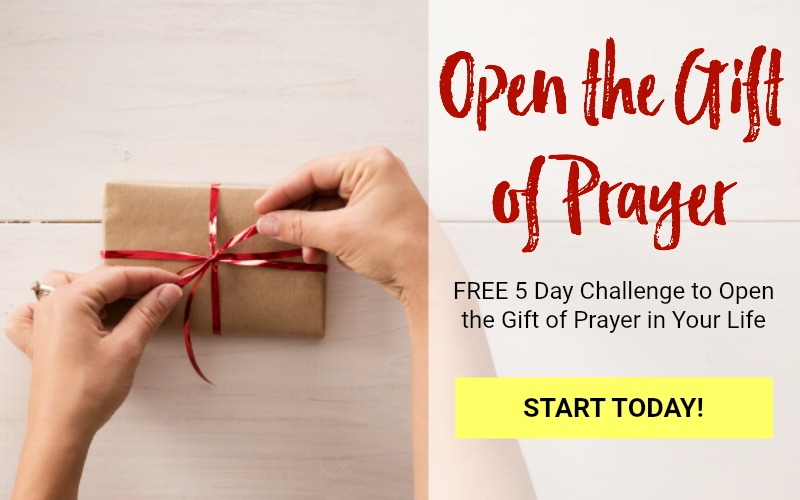 Free 5 day email challenge to open the gift of prayer in your life.