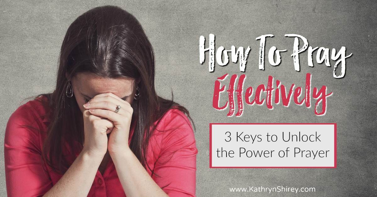 Feel like you're stumbling through your prayers? Wish you knew how to pray effectively? Unlock the power of prayer with these 3 keys to effective prayer.