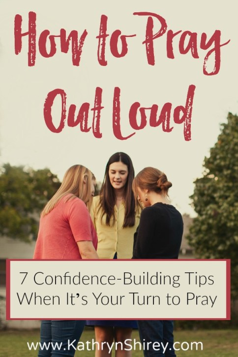 Why is praying aloud so intimidating? Wish you could pray in public more effectively? Ready to overcome your fear of praying in a group? Learn how to pray out loud with these 7 confidence-building tips when it's your turn to pray. #prayer #howtopray