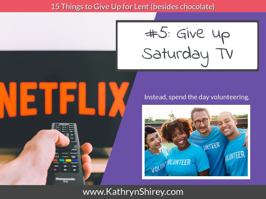 Lent idea #5: give up Saturday TV and instead spend your time volunteering