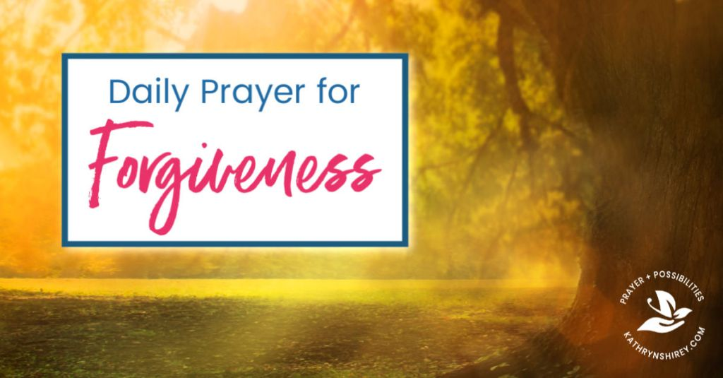 A daily prayer for the forgiveness of your sins, to confess where you've fallen short and ask God for forgiveness. Prayer based on 1 John 1:8-10.
