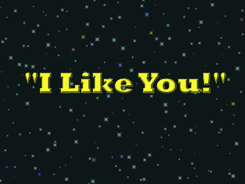 "A black, starry sky emblazoned with the words, ""I Like You!"""