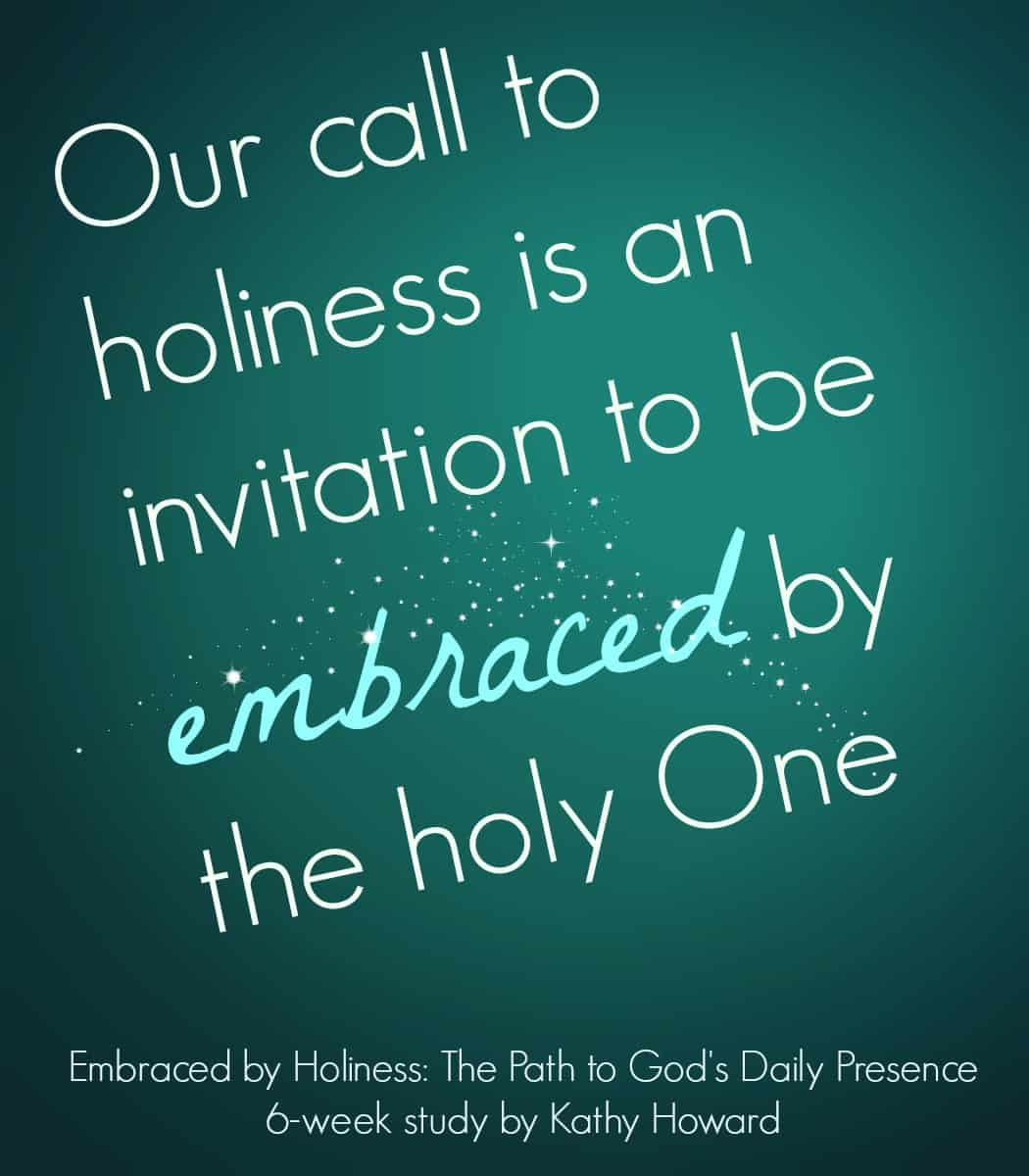 Embraced By Holiness Kathy Howard