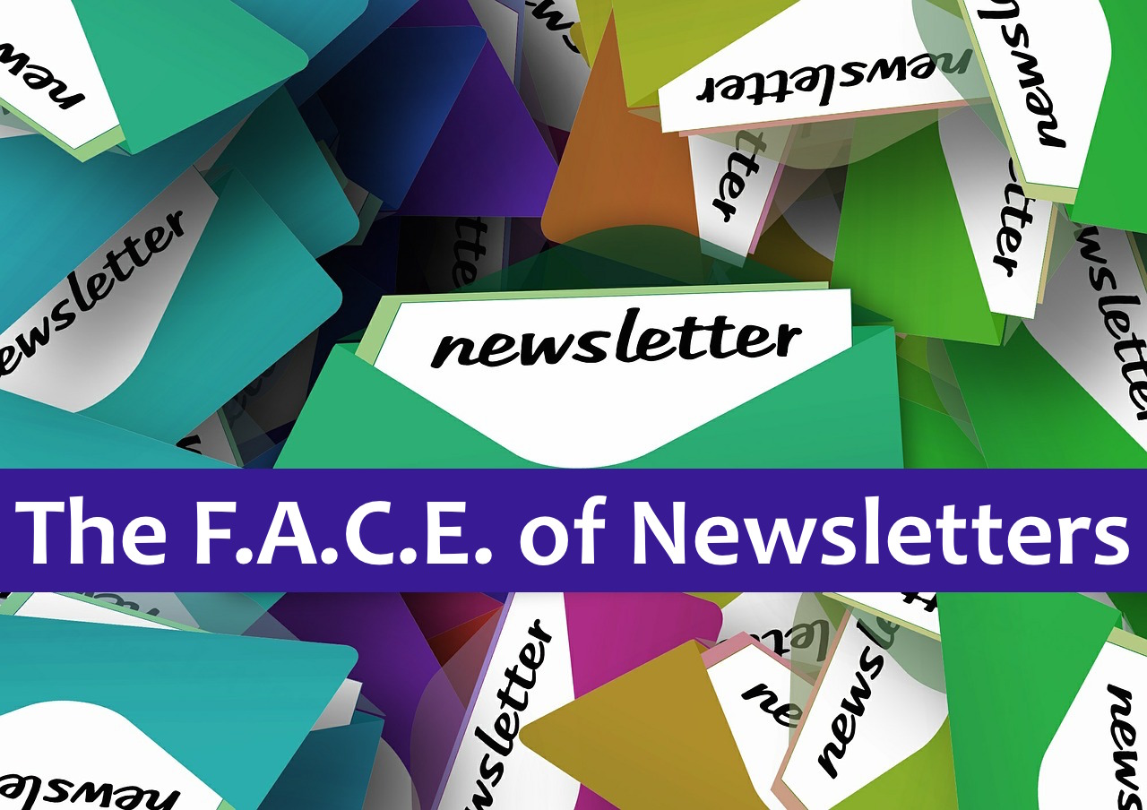 The F.A.C.E. of Newsletters