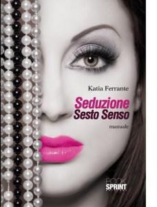 LIBRO : Seduzione Sesto Senso By Katia Ferrante