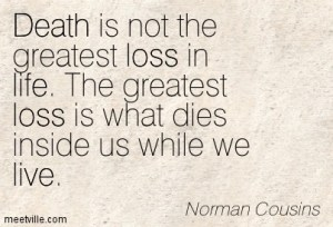 Quotation-Norman-Cousins-loss-life-death-love-live-inspiration-Meetville-Quotes-39303