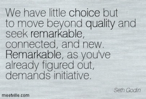 Quotation-Seth-Godin-quality-remarkable-business-choice-Meetville-Quotes-259187