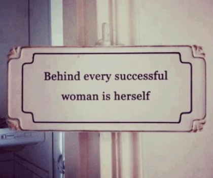 behind-every-successful-woman-is-herself