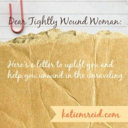 Dear Tightly Wound Woman Series by Katie M Reid