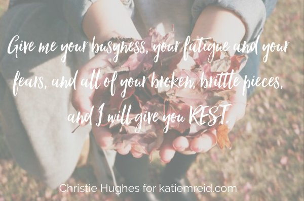 Busyness and Rest by Christie Hughes for Katie M. Reid