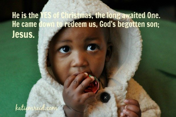 Jesus is the YES of Christmas by Katie M. Reid