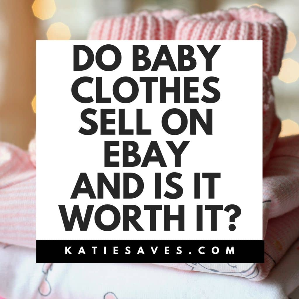 Do Baby Clothes Sell On Ebay And Is It Worth It
