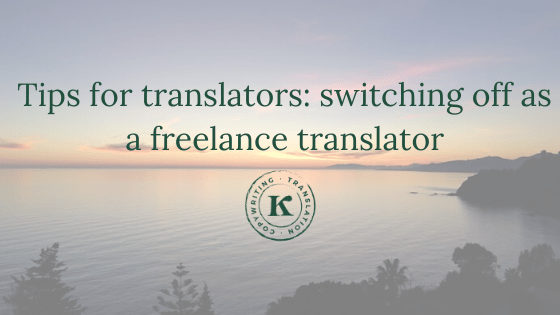 Switching off as a freelance translator